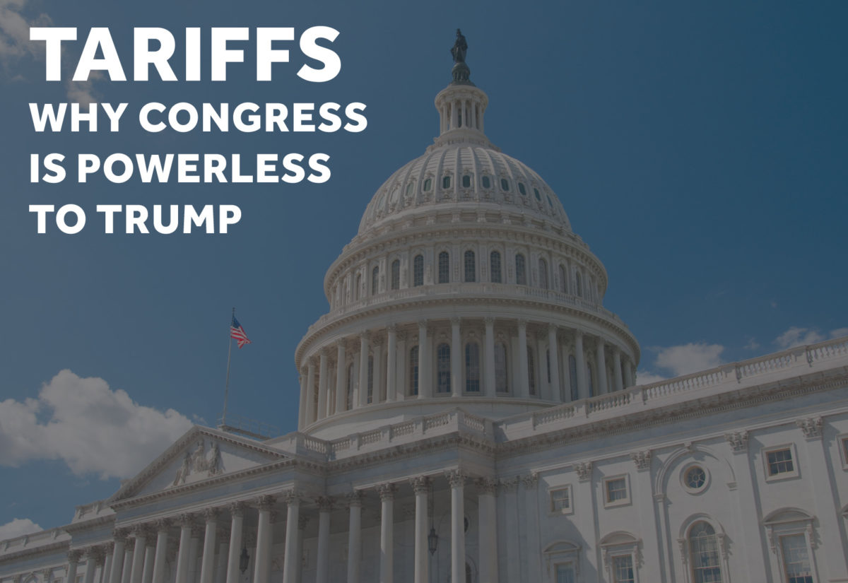 Tariffs - why congress is powerless to trump