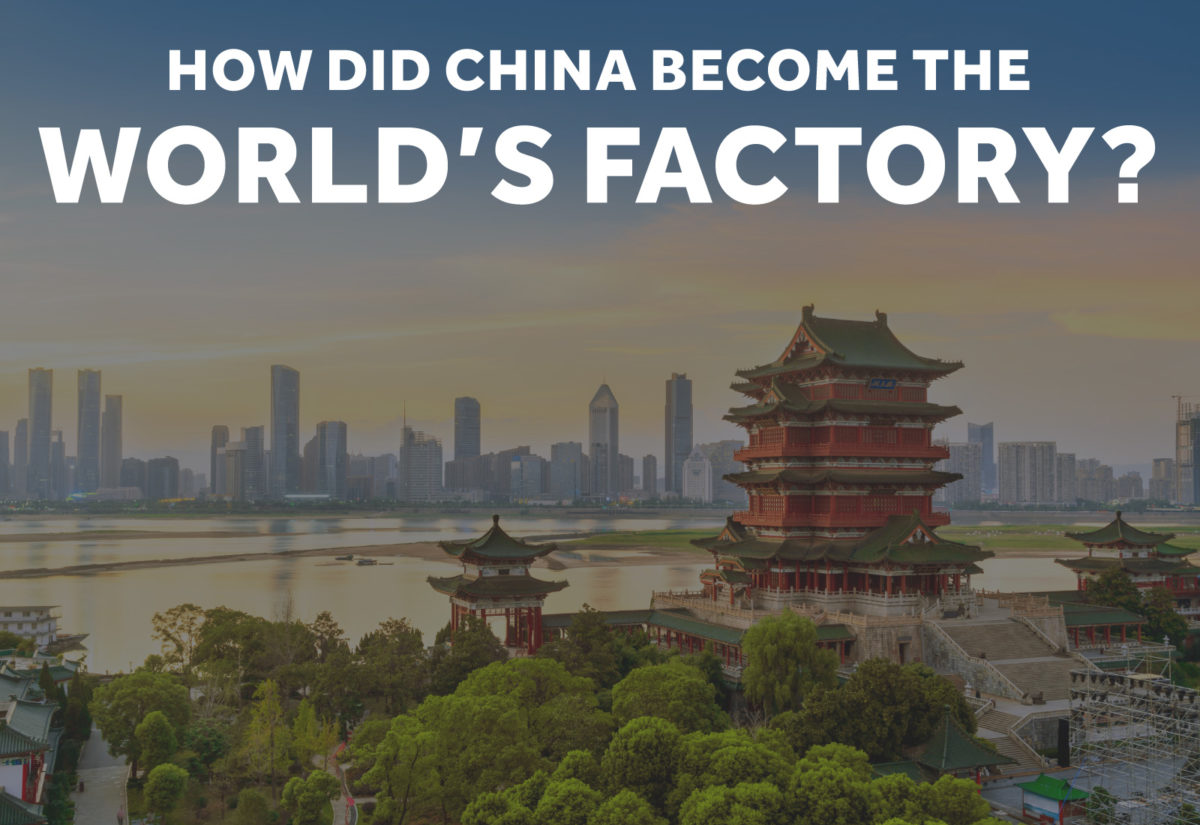 How did china become the world's factory?