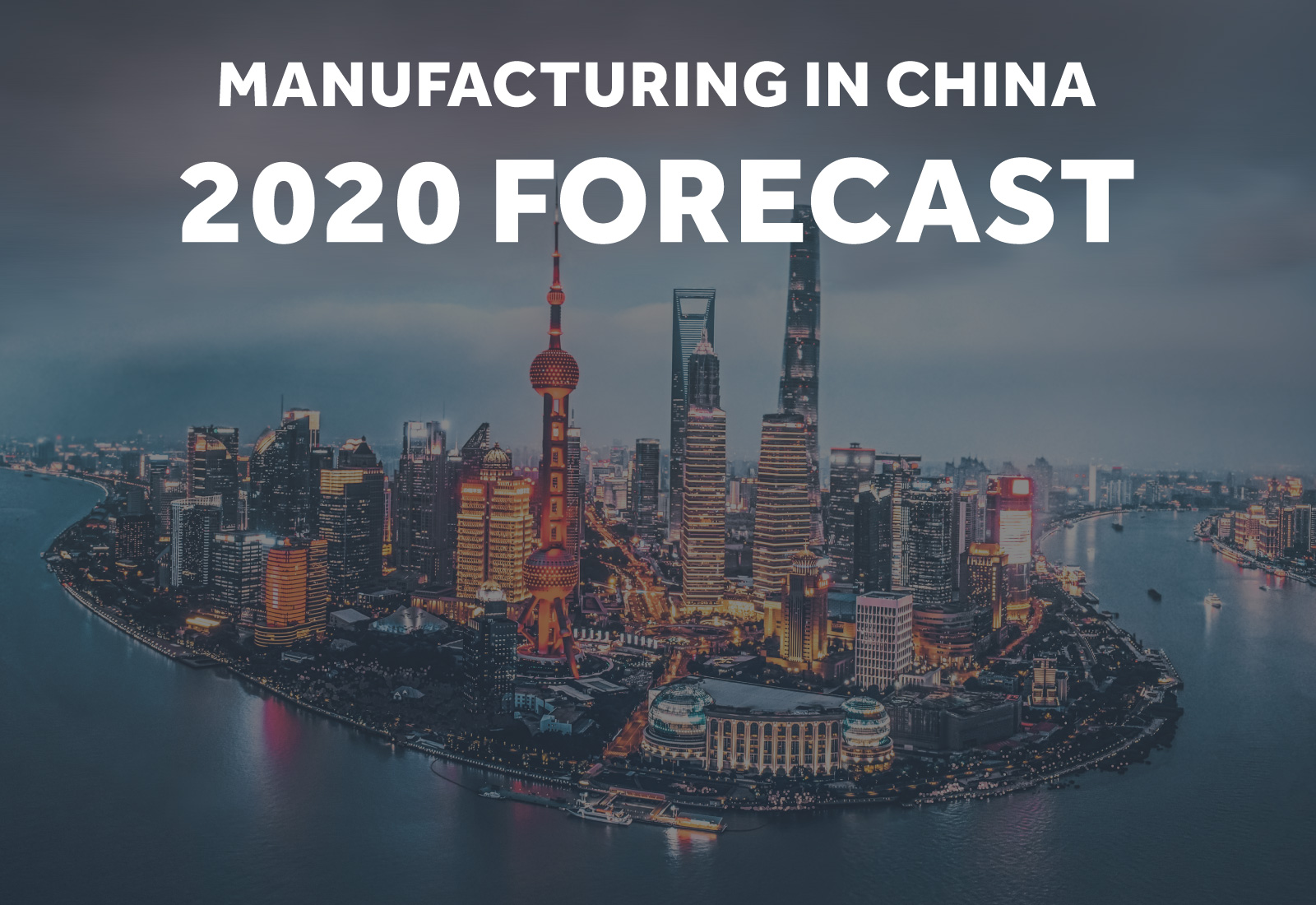 Manufacturing in China - 2020 forecast